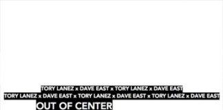 Tory-Lanez-Dave-East-Out-of-Center