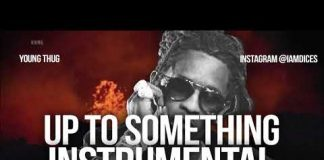 Young Thug Up To Something Instrumental
